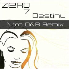 Zero 7 - Destiny (Nitro D&B Remix)